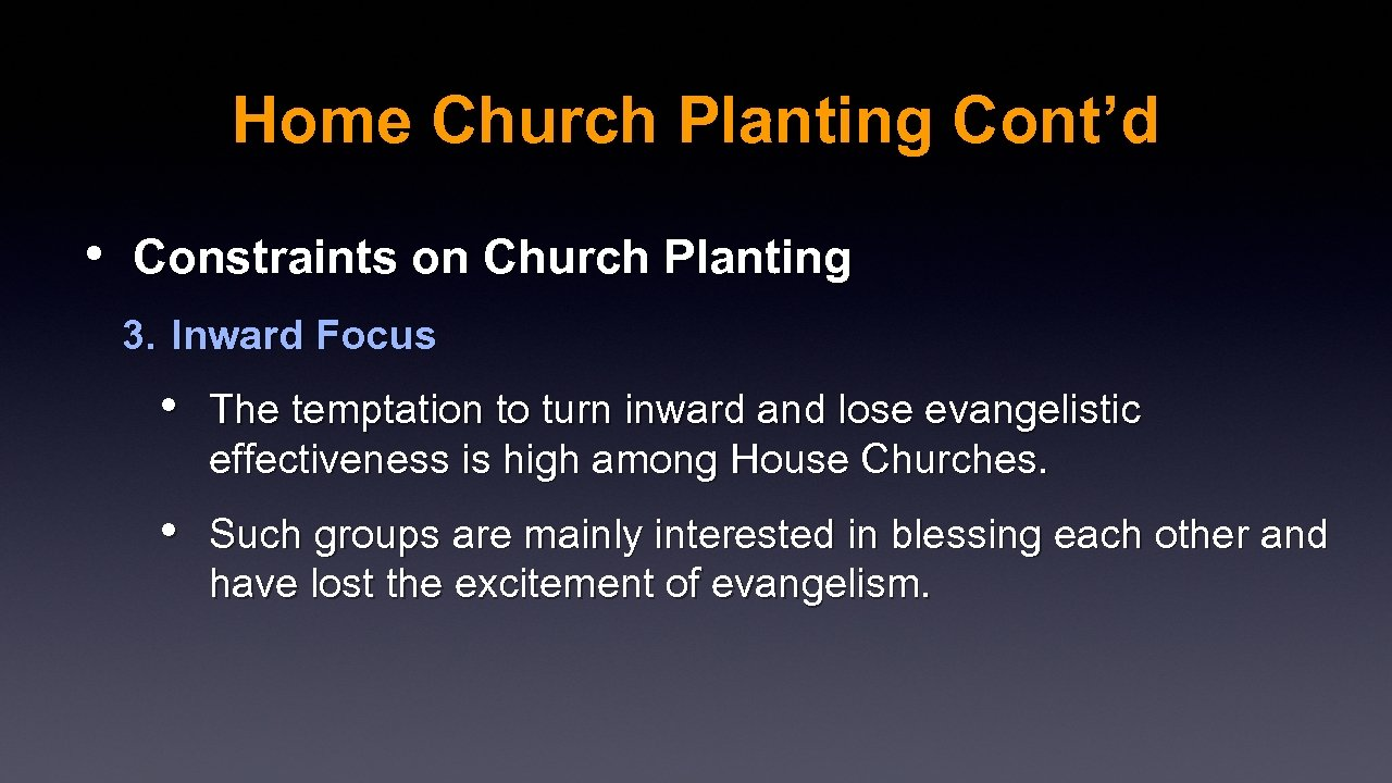 Home Church Planting Cont'd • Constraints on Church Planting 3. Inward Focus • The