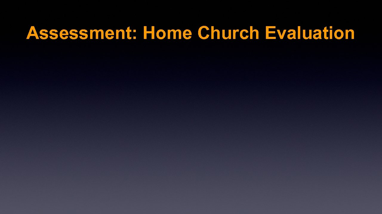 Assessment: Home Church Evaluation