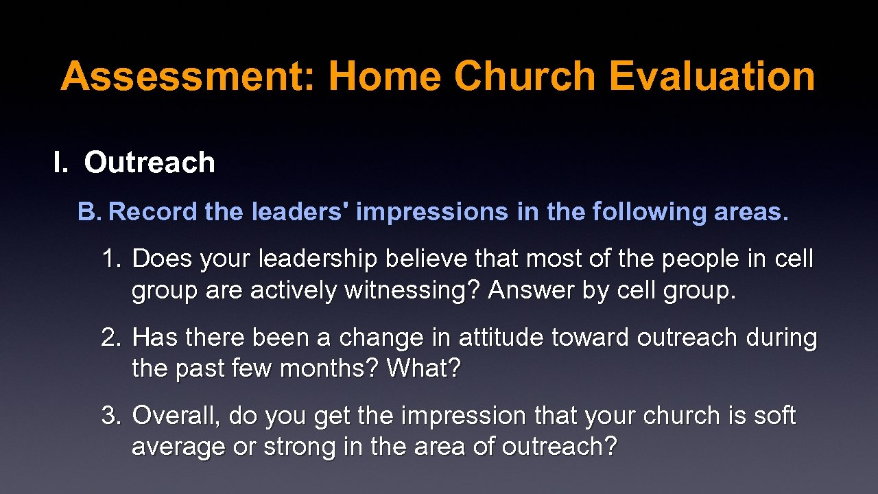 Assessment: Home Church Evaluation I. Outreach B. Record the leaders' impressions in the following