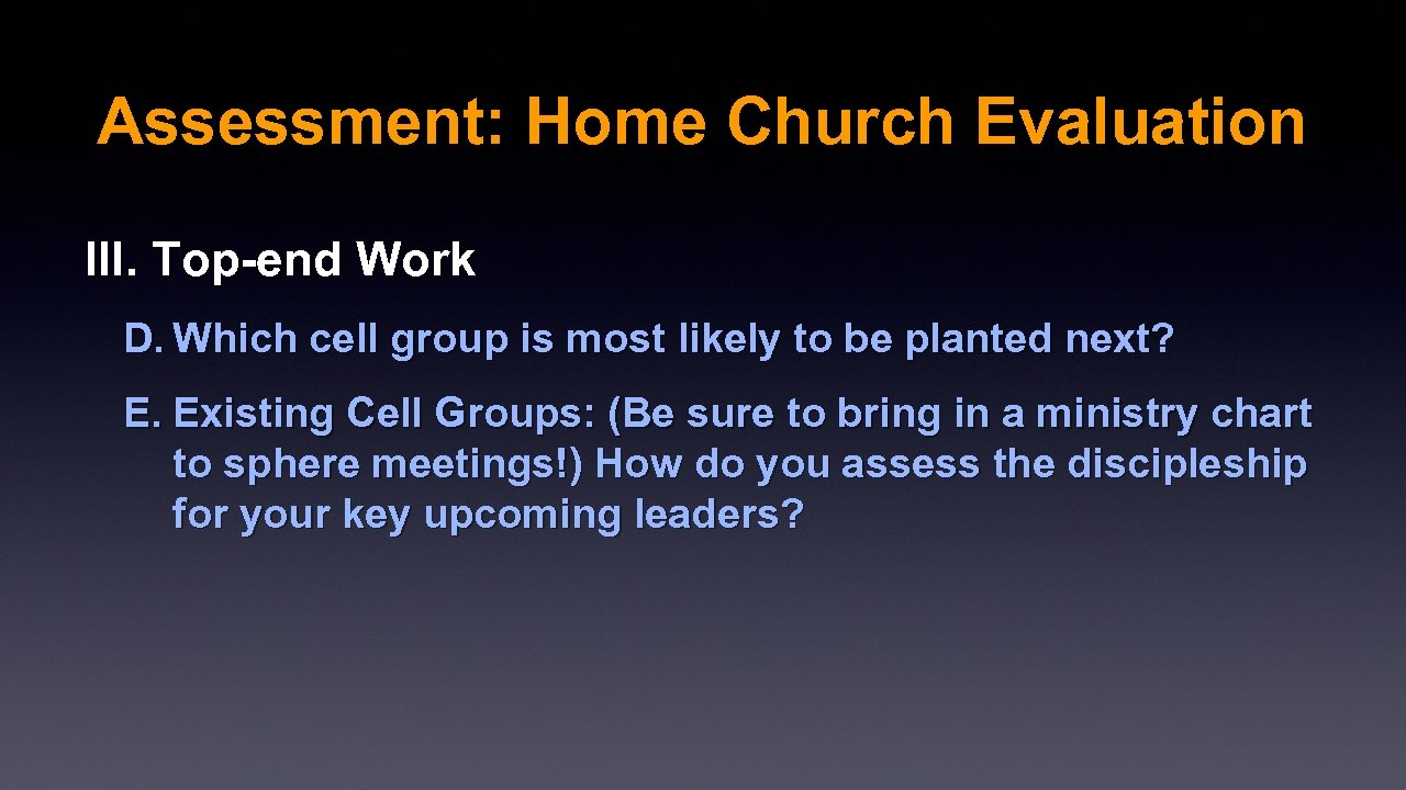 Assessment: Home Church Evaluation III. Top-end Work D. Which cell group is most likely