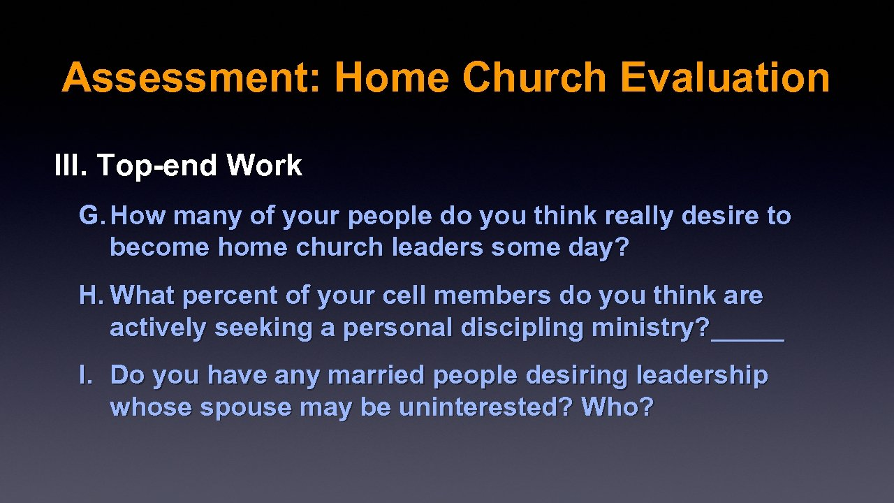 Assessment: Home Church Evaluation III. Top-end Work G. How many of your people do