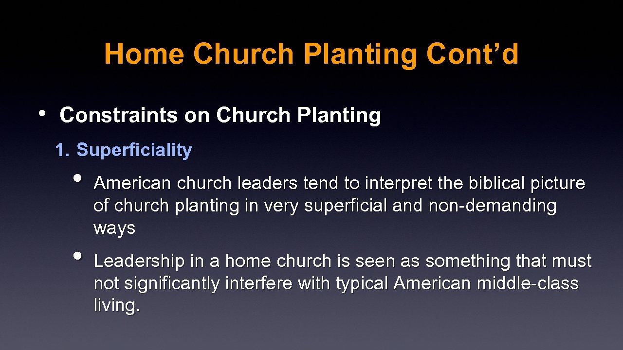 Home Church Planting Cont'd • Constraints on Church Planting 1. Superficiality • American church
