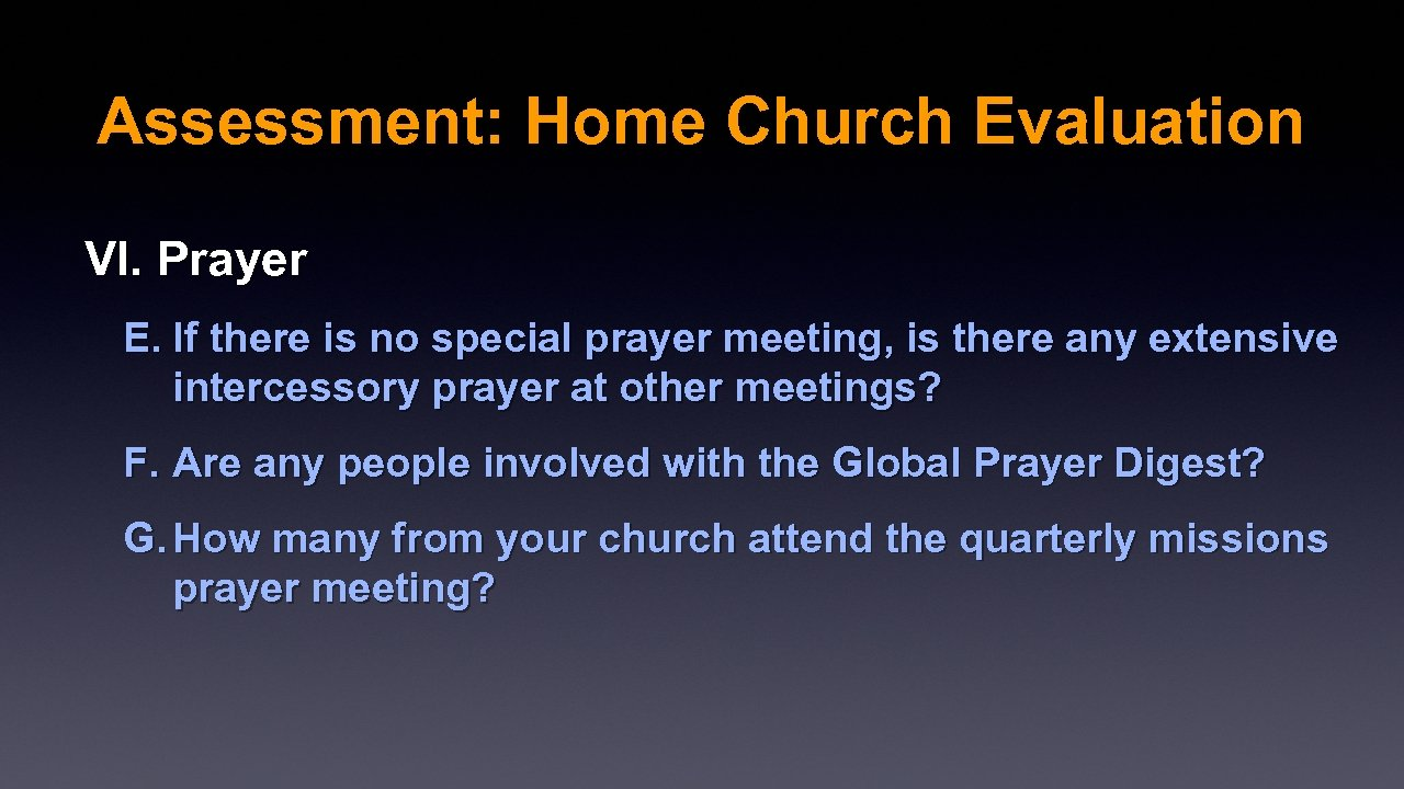 Assessment: Home Church Evaluation VI. Prayer E. If there is no special prayer meeting,