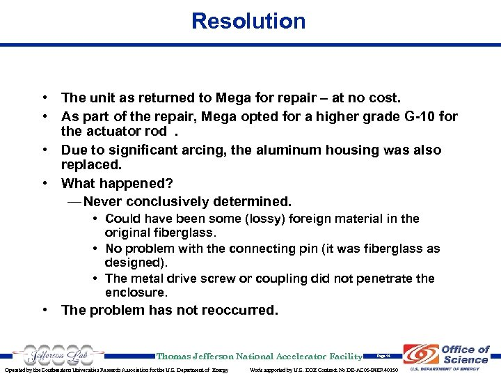 Resolution • The unit as returned to Mega for repair – at no cost.