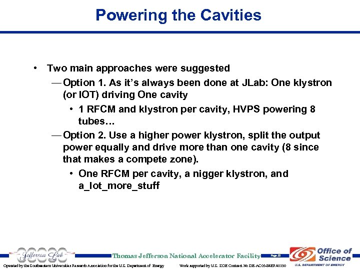 Powering the Cavities • Two main approaches were suggested — Option 1. As it's