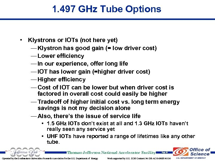 1. 497 GHz Tube Options • Klystrons or IOTs (not here yet) — Klystron