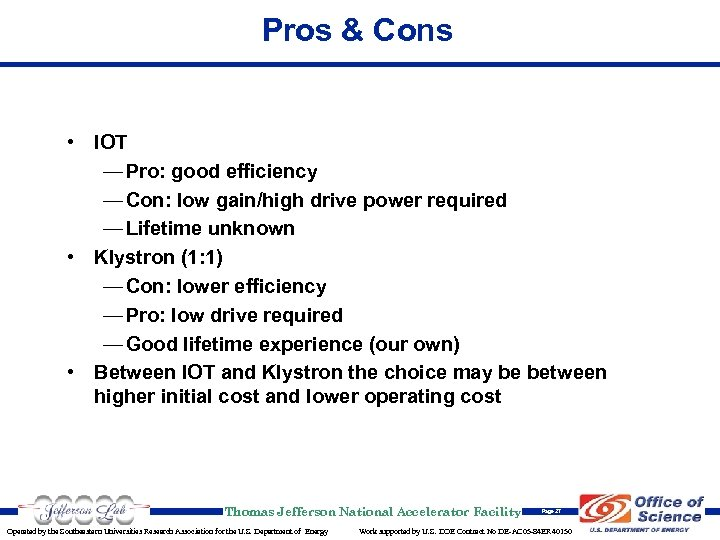 Pros & Cons • IOT — Pro: good efficiency — Con: low gain/high drive
