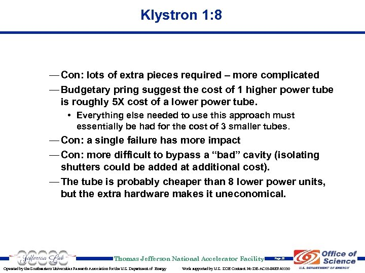Klystron 1: 8 — Con: lots of extra pieces required – more complicated —