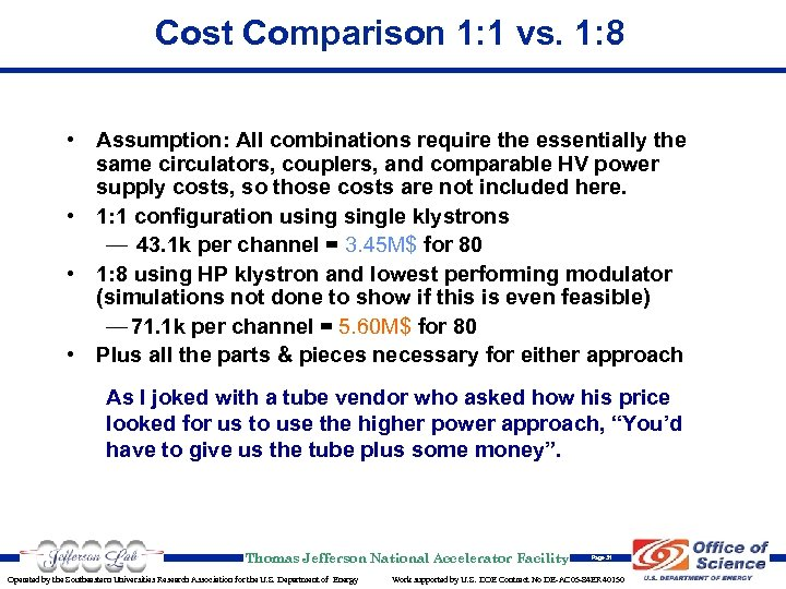 Cost Comparison 1: 1 vs. 1: 8 • Assumption: All combinations require the essentially