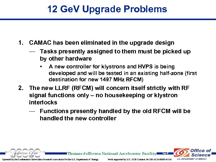 12 Ge. V Upgrade Problems 1. CAMAC has been eliminated in the upgrade design