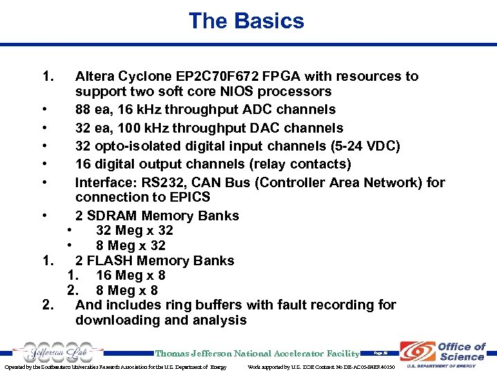 The Basics 1. Altera Cyclone EP 2 C 70 F 672 FPGA with resources