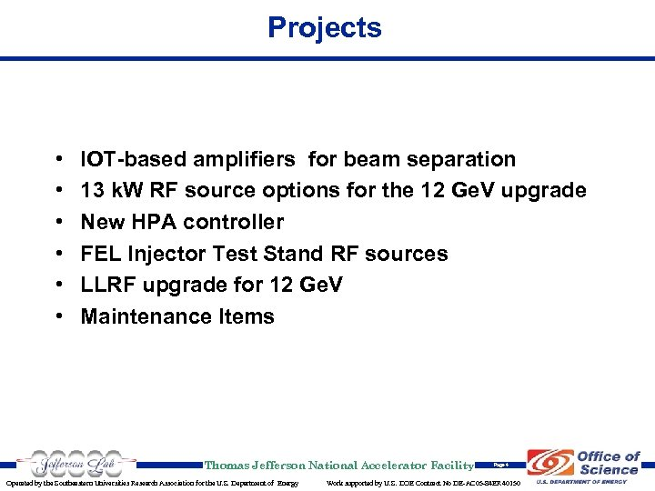 Projects • • • IOT-based amplifiers for beam separation 13 k. W RF source