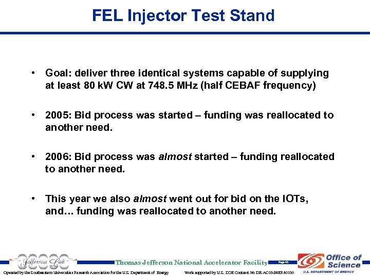FEL Injector Test Stand • Goal: deliver three identical systems capable of supplying at