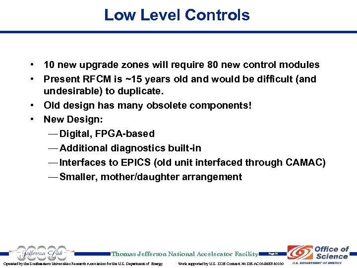 Low Level Controls • 10 new upgrade zones will require 80 new control modules