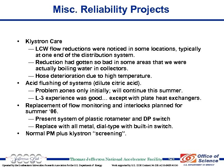 Misc. Reliability Projects • • Klystron Care — LCW flow reductions were noticed in