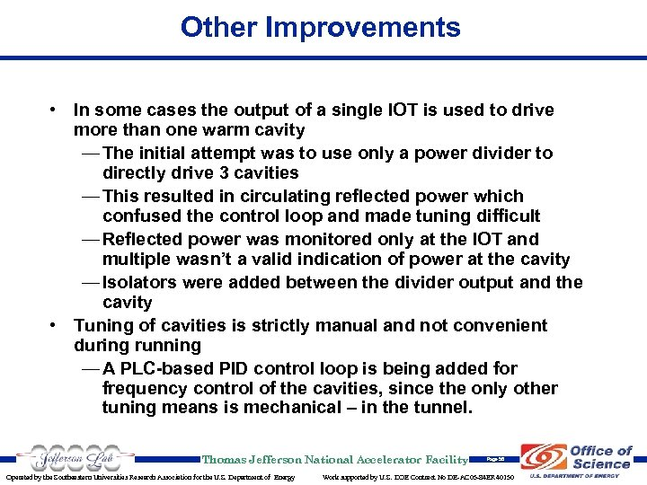 Other Improvements • In some cases the output of a single IOT is used