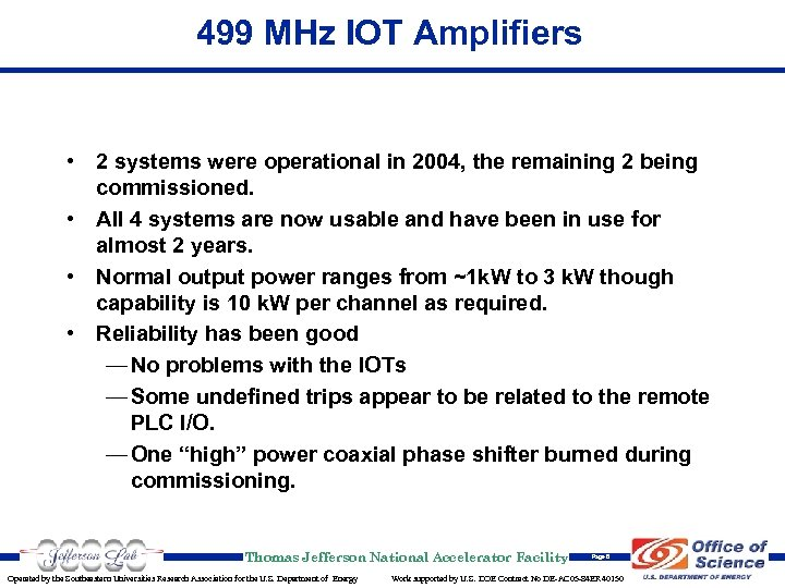 499 MHz IOT Amplifiers • 2 systems were operational in 2004, the remaining 2