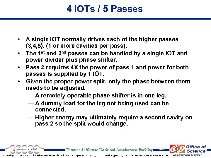 4 IOTs / 5 Passes • A single IOT normally drives each of the