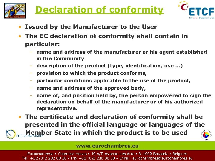Declaration of conformity • Issued by the Manufacturer to the User • The EC