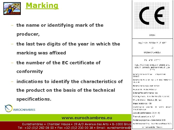 Marking – the name or identifying mark of the producer, – the last two