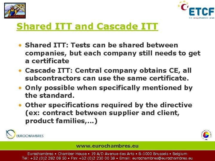 Shared ITT and Cascade ITT • Shared ITT: Tests can be shared between companies,