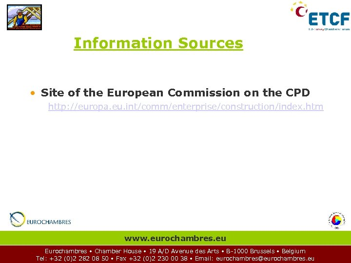 Information Sources • Site of the European Commission on the CPD http: //europa. eu.