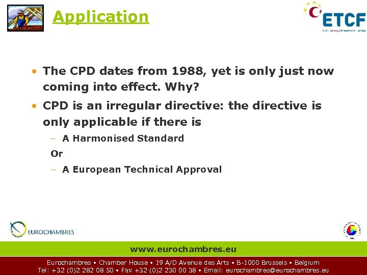 Application • The CPD dates from 1988, yet is only just now coming into