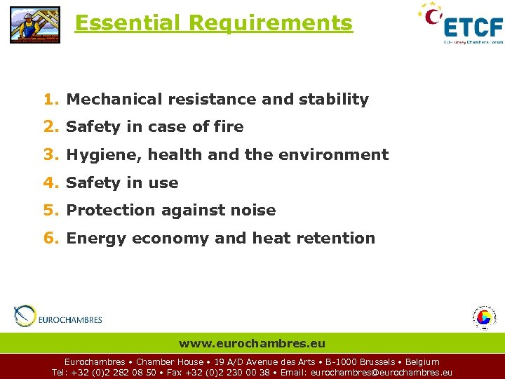 Essential Requirements 1. Mechanical resistance and stability 2. Safety in case of fire 3.