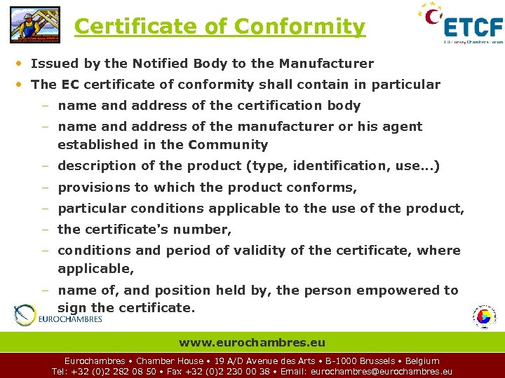Certificate of Conformity • Issued by the Notified Body to the Manufacturer • The