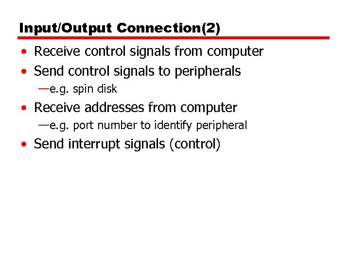 Input/Output Connection(2) • Receive control signals from computer • Send control signals to peripherals