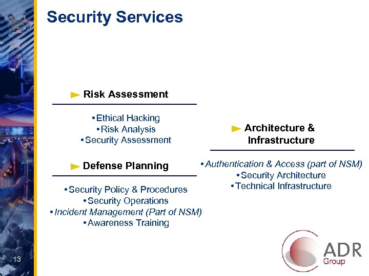 Security Services Risk Assessment • Ethical Hacking • Risk Analysis • Security Assessment Defense
