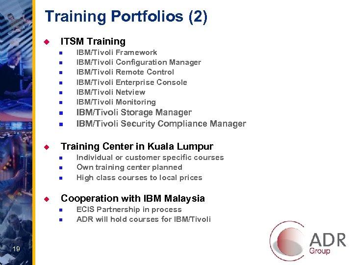 Training Portfolios (2) u ITSM Training n n n n u n n Individual