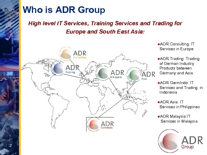 Who is ADR Group High level IT Services, Training Services and Trading for Europe