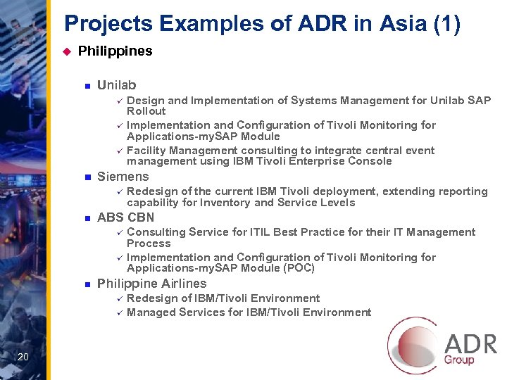 Projects Examples of ADR in Asia (1) u Philippines n Unilab ü ü ü