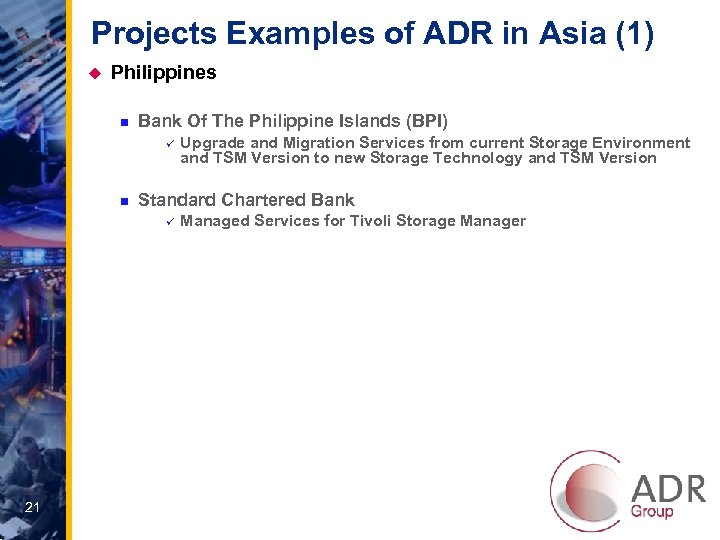 Projects Examples of ADR in Asia (1) u Philippines n Bank Of The Philippine