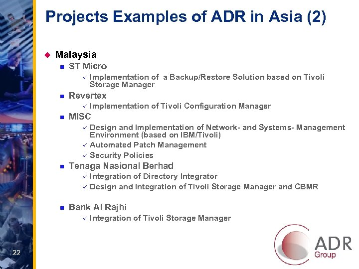 Projects Examples of ADR in Asia (2) u Malaysia n ST Micro ü n