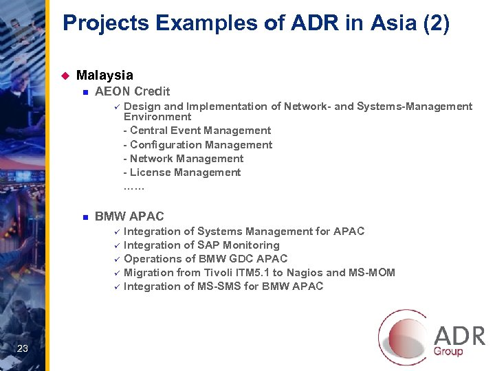 Projects Examples of ADR in Asia (2) u Malaysia n AEON Credit Design and