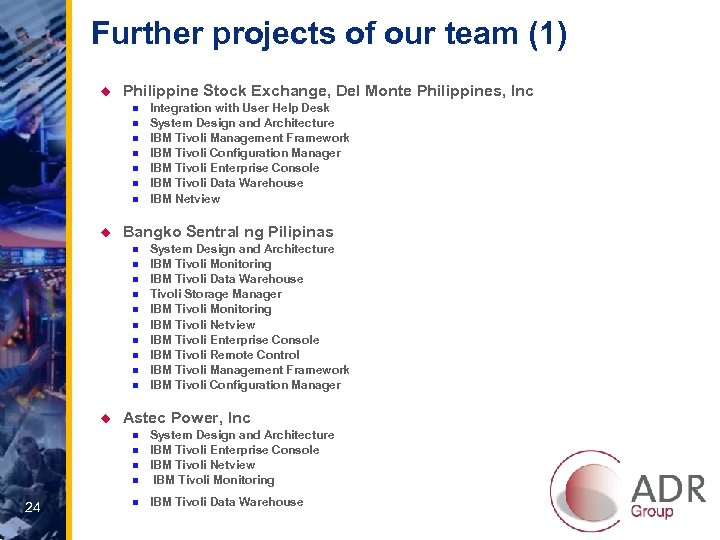 Further projects of our team (1) u Philippine Stock Exchange, Del Monte Philippines, Inc