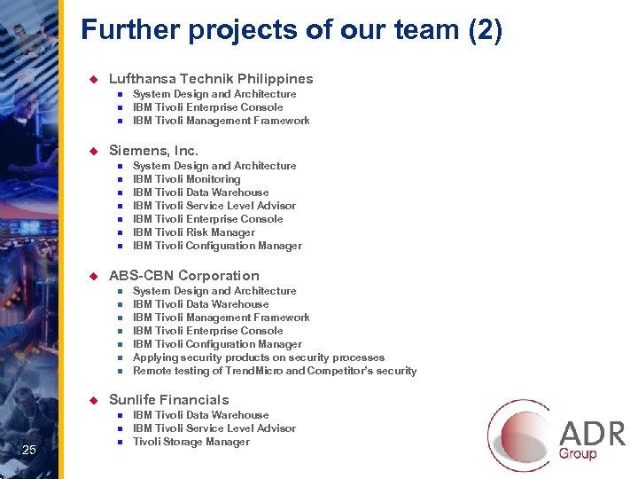 Further projects of our team (2) u Lufthansa Technik Philippines n n n u