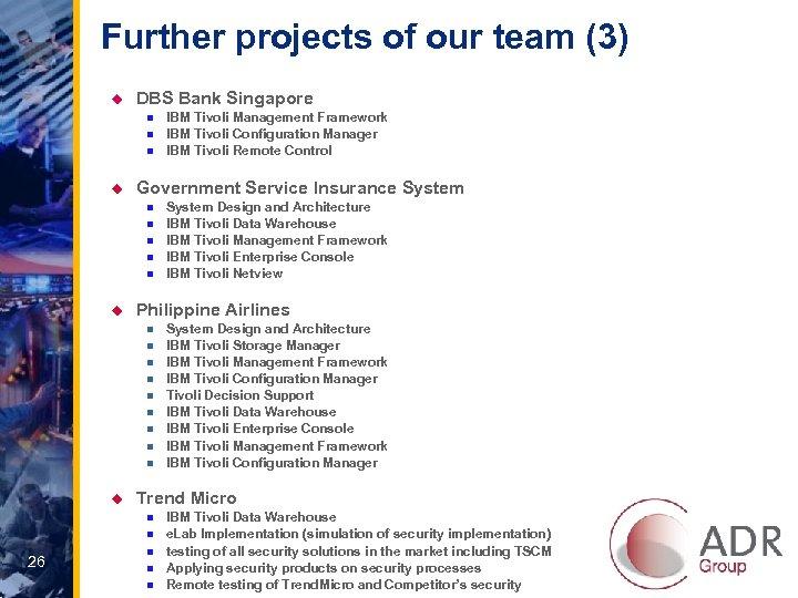 Further projects of our team (3) u DBS Bank Singapore n n n u