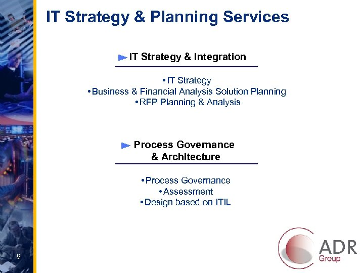 IT Strategy & Planning Services IT Strategy & Integration • IT Strategy • Business