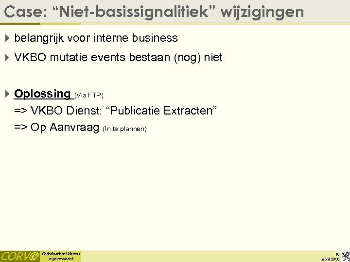 """Case: """"Niet-basissignalitiek"""" wijzigingen 4 belangrijk voor interne business 4 VKBO mutatie events bestaan (nog)"""