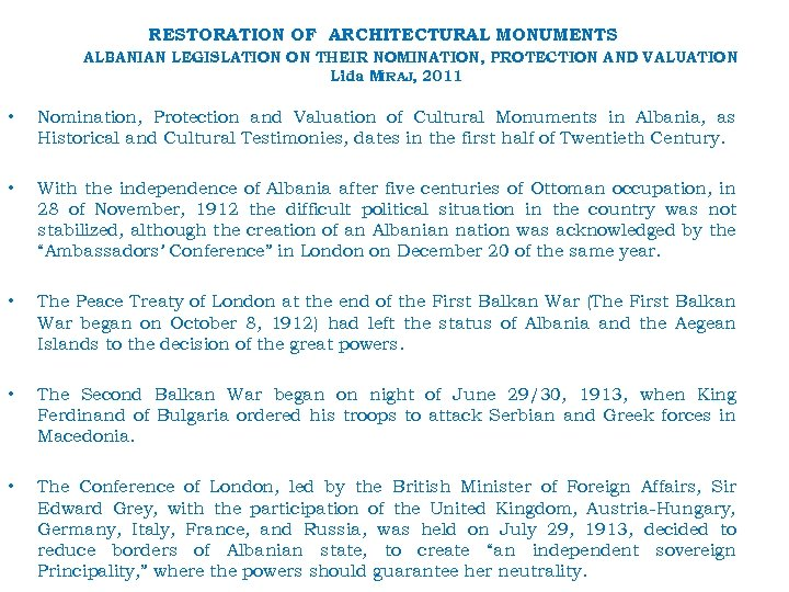 RESTORATION OF ARCHITECTURAL MONUMENTS ALBANIAN LEGISLATION ON THEIR NOMINATION, PROTECTION AND VALUATION Lida MIRAJ,