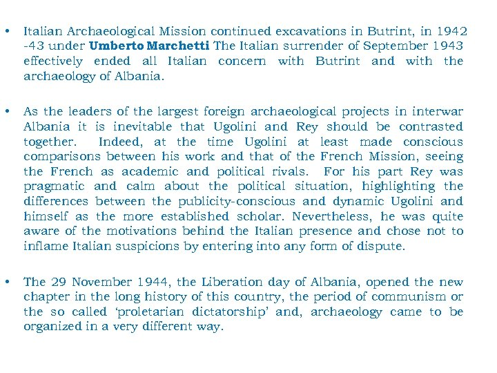 • Italian Archaeological Mission continued excavations in Butrint, in 1942 -43 under Umberto