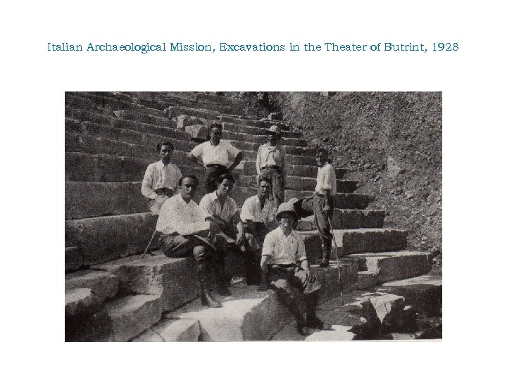 Italian Archaeological Mission, Excavations in the Theater of Butrint, 1928