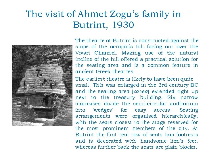 The visit of Ahmet Zogu's family in Butrint, 1930 The theatre at Butrint is