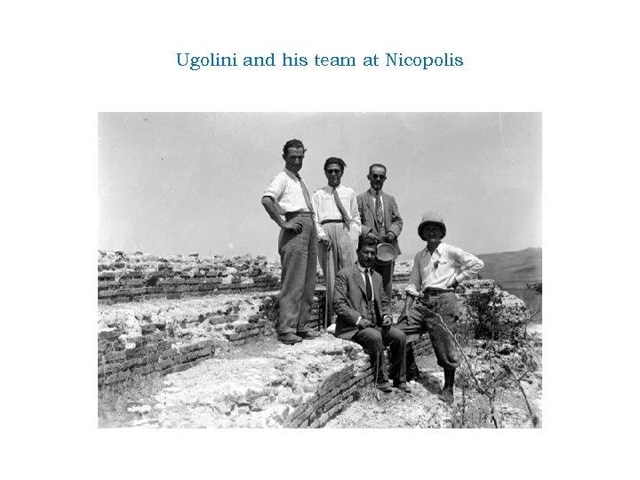 Ugolini and his team at Nicopolis