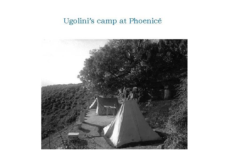 Ugolini's camp at Phoenicê