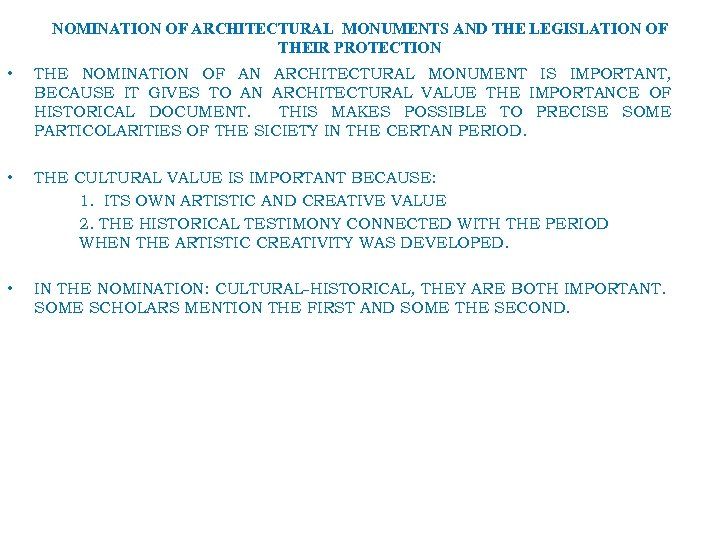 NOMINATION OF ARCHITECTURAL MONUMENTS AND THE LEGISLATION OF THEIR PROTECTION • THE NOMINATION OF