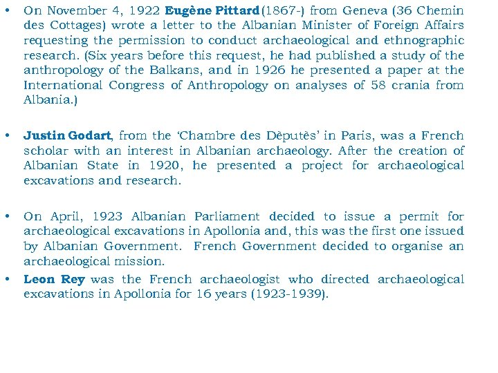 • On November 4, 1922 Eugène Pittard (1867 -) from Geneva (36 Chemin